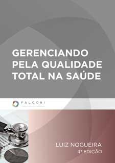 Gerenciando pela Qualidade Total na Saúde – 4ª Ed.