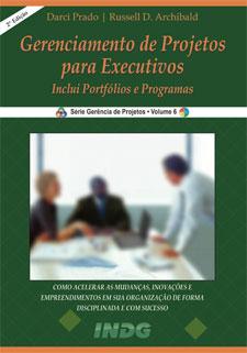 Gerenciamento de Projetos Para Executivos – 2ª Ed.