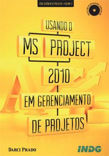 Usando o MS – Project 2010 Em Gerenciamento de Projetos